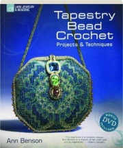 TAPESTRY BEAD CROCHET: Projects & Techniques