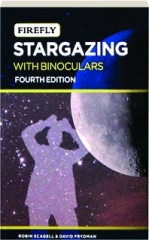 STARGAZING WITH BINOCULARS, FOURTH EDITION