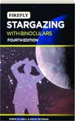 STARGAZING WITH BINOCULARS, FOURTH EDITION