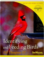 IDENTIFYING AND FEEDING BIRDS: Backyard Bird Guides