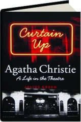 CURTAIN UP: Agatha Christie--A Life in the Theatre