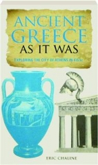 ANCIENT GREECE AS IT WAS: Exploring the City of Athens in 415 BC