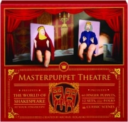 MASTERPUPPET THEATRE: Presents the World of Shakespeare at Your Fingertips!
