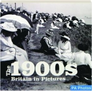 THE 1900S: Britain in Pictures