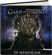 <I>GAME OF THRONES:</I> In Memoriam