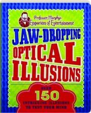 JAW-DROPPING OPTICAL ILLUSIONS: Professor Murphy's Emporium of Entertainment