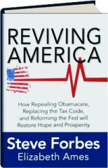 REVIVING AMERICA: How Repealing Obamacare, Replacing the Tax Code, and Reforming the Fed Will Restore Hope and Prosperity