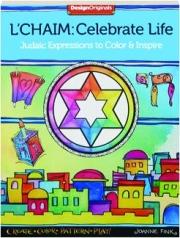 L'CHAIM: Celebrate Life