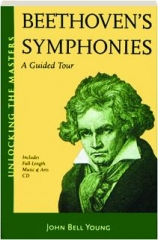 BEETHOVEN'S SYMPHONIES: A Guided Tour