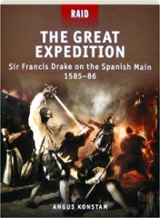 THE GREAT EXPEDITION--SIR FRANCIS DRAKE ON THE SPANISH MAIN, 1585-86: Raid 17