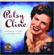 PATSY CLINE: Crazy for Loving You