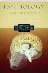 PSYCHOLOGY THROUGH THE EYES OF FAITH, REVISED 2ND EDITION
