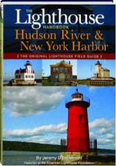 THE LIGHTHOUSE HANDBOOK: Hudson River & New York Harbor