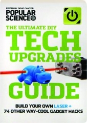 THE ULTIMATE DIY TECH UPGRADES GUIDE