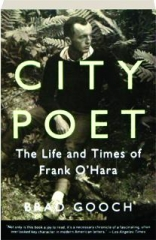 CITY POET: The Life and Times of Frank O'Hara