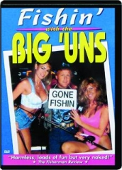 FISHIN' WITH THE BIG 'UNS