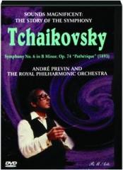 TCHAIKOVSKY--THE STORY OF THE SYMPHONY: Sounds Magnificent