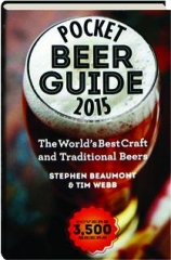 POCKET BEER GUIDE 2015: The World's Best Craft and Traditional Beers