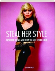 STEAL HER STYLE: Fashion Icons and How to Get Their Look