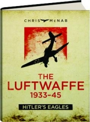 THE LUFTWAFFE, 1933-45: Hitler's Eagles