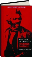 NARRATIVE OF THE LIFE OF FREDERICK DOUGLASS: An American Slave