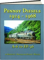 PENNSY DIESELS, 1924-1968: A-6 to EF-36