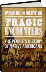 TRAGIC ENCOUNTERS: The People's History of Native Americans