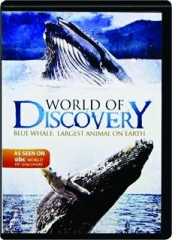 BLUE WHALE--LARGEST ANIMAL ON EARTH: World of Discovery