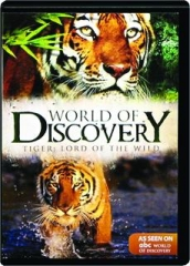 TIGER--LORD OF THE WILD: World of Discovery