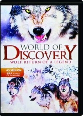 WOLF--RETURN OF A LEGEND: World of Discovery