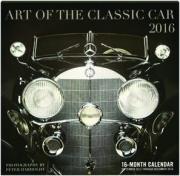2016 ART OF THE CLASSIC CAR 16-MONTH CALENDAR
