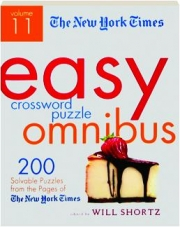 THE NEW YORK TIMES EASY CROSSWORD PUZZLE OMNIBUS, VOLUME 11