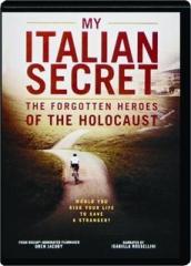 MY ITALIAN SECRET: The Forgotten Heroes of the Holocaust