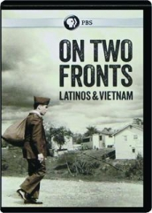 ON TWO FRONTS: Latinos & Vietnam