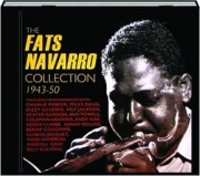 THE FATS NAVARRO COLLECTION, 1943-50