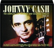 JOHNNY CASH: The Complete Sun Releases and Columbia Singles, 1955-62