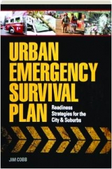 URBAN EMERGENCY SURVIVAL PLAN: Readiness Strategies for the City & Suburbs