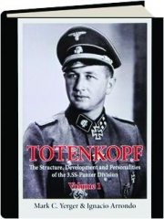 TOTENKOPF, VOLUME 1: The Structure, Development, and Personalities of the 3.SS-Panzer Division