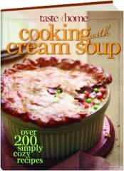 TASTE OF HOME COOKING WITH CREAM SOUP