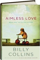 AIMLESS LOVE: New and Selected Poems
