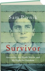 SURVIVOR: Auschwitz, the Death March, and My Fight for Freedom