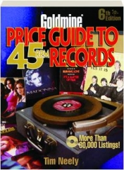 GOLDMINE PRICE GUIDE TO 45 RPM RECORDS, 6TH EDITION