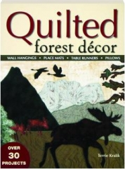QUILTED FOREST DECOR: Wall Hangings, Place Mats, Table Runners, Pillows