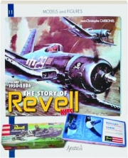 THE STORY OF REVELL KITS, VOLUME 1, 1950-1986: Models and Figures 11