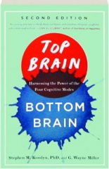 TOP BRAIN, BOTTOM BRAIN, SECOND EDITION: Harnessing the Power of the Four Cognitive Modes