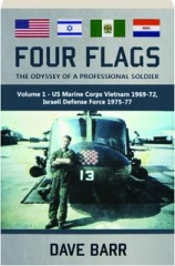 FOUR FLAGS, VOLUME 1: The Odyssey of a Professional Soldier