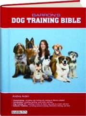 BARRON'S DOG TRAINING BIBLE
