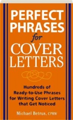 PERFECT PHRASES FOR COVER LETTERS: Hundreds of Ready-to-Use Phrases for Writing Cover Letters That Get Noticed