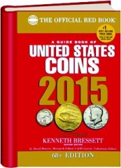 A GUIDE BOOK OF UNITED STATES COINS 2015, 68TH EDITION: The Official Red Book