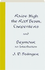 RAISE HIGH THE ROOF BEAM, CARPENTERS / SEYMOUR: An Introduction